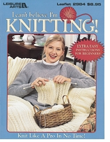 Leisure Arts I Can't Believe I'm Knitting Leaflet 2984