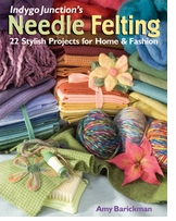 Needle Felting-22 Stylish Projects