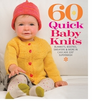 Sixth & Springs Books 60 Quick Baby Knits