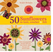 St. Martin's Books 50 Sunflowers To Knit, Crochet & Felt