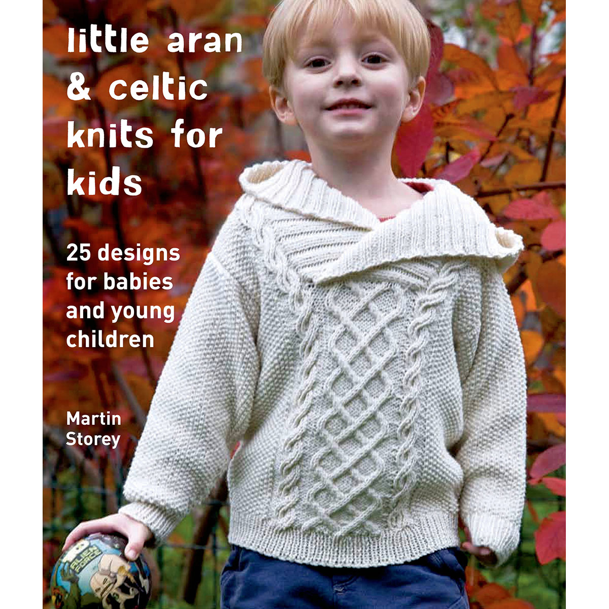 Knitting Pattern Books For Toddlers : St. Martins Books Little Aran & Celtic Knits For Kids