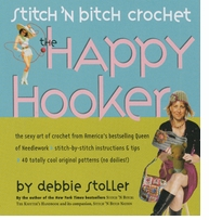 Stitch 'n B'tch Crochet: The Happy Hooker