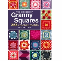 The Big Book Of Granny Squares