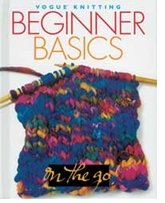 Vogue Knitting on the Go: Beginner Basics