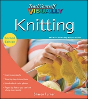 Wiley Publishers Teach Yourself Visually Knitting, 2nd Edition
