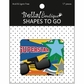 Bella! Boutique School Days Shapes To Go Die-Cuts