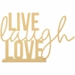Beyond The Page MDF - Live  Laugh  Love Phrase