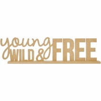Beyond The Page MDF - Young  Wild & Free Standing Words