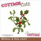 "CottageCutz Die 4""x4"" - Mistletoe & Holly"