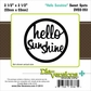 Die-Versions Sweet Spots Die - Hello Sunshine