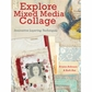 Explore Mixed Media Collage
