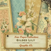 Graphic 45 Gilded Lily Collection