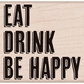 Hero Arts Mounted Rubber Stamp - Eat Drink Be Happy