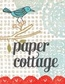 Paper Cottage Collection