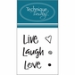 Technique Tuesday Clear Stamps - Live Laugh Love