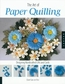 The Art Of Paper Quilling by Quarry Books