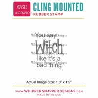 "Whipper Snapper Cling Stamp 2.5""x3.5"" - You Say Witch"