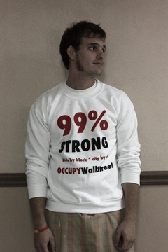 99% Strong Occupy Wall Street Sweatshirt and Hoody