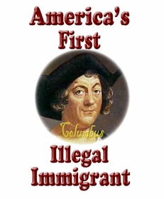 Columbus: America's First Illega Immigrant T-Shirt