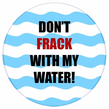 Don't Frack With My Water Button