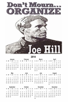 "Joe Hill ""Don't Mourn Organize 2014 Calendar11"" x 17"""