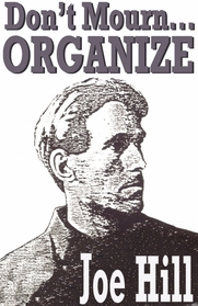 "Joe Hill ""Don't Mourn Organize"" T-Shirt"