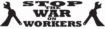 Stop The War On Workers Bumper Sticker