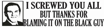 Thanks For Blaming The Black Guy Bumper Sticker
