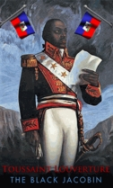 Toussaint Louverture The Black Jacobin Poster