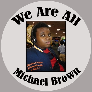 We Are All Michael Brown Button