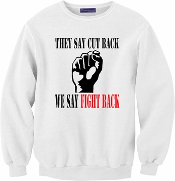 We Say Fight Back! Sweatshirt & Hoody