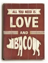 """All You Need Is Love And Bacon"" Vintage Wooden Sign"