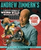 Andrew Zimmern's Field Guide to Exceptionally Weird, Wild & Wonderful Foods