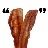Bacon Freak Quotes