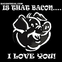 Bacon� I love You