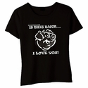 Bacon, I love You Babydoll Shirt