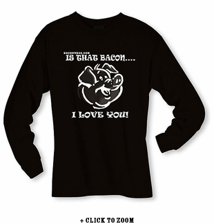 Bacon, I love You Long Sleeve Shirt