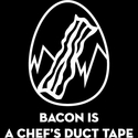 Bacon is a Chef's Duct Tape