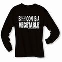 Bacon is a Vegetable Long Sleeve Shirt