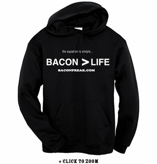 Bacon is Greater than Life - Hooded Sweatshirt