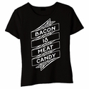 Bacon Is Meat Candy Banner Baby Doll Shirt - Black
