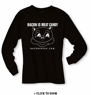 Bacon Is Meat Candy (Original Pig) Long Sleeve Shirt
