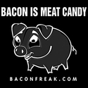 Bacon Is Meat Candy (Piggy)