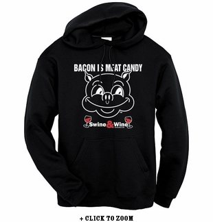 Bacon Is Meat Candy (Swine & Wine) Hooded Sweatshirt