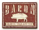 """Bacon Makes Life Better"" Vintage Wooden Sign"