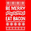 Be Merry, Eat Bacon Shirts
