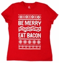 Be Merry, Eat Bacon Women's Classic Fit Shirt