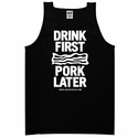 """Drink First Pork Later"" Men's Tank Top"