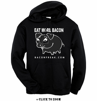 Eat More Bacon Hooded Sweatshirt