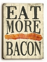 """Eat More Bacon"" Vintage Wooden Sign"
